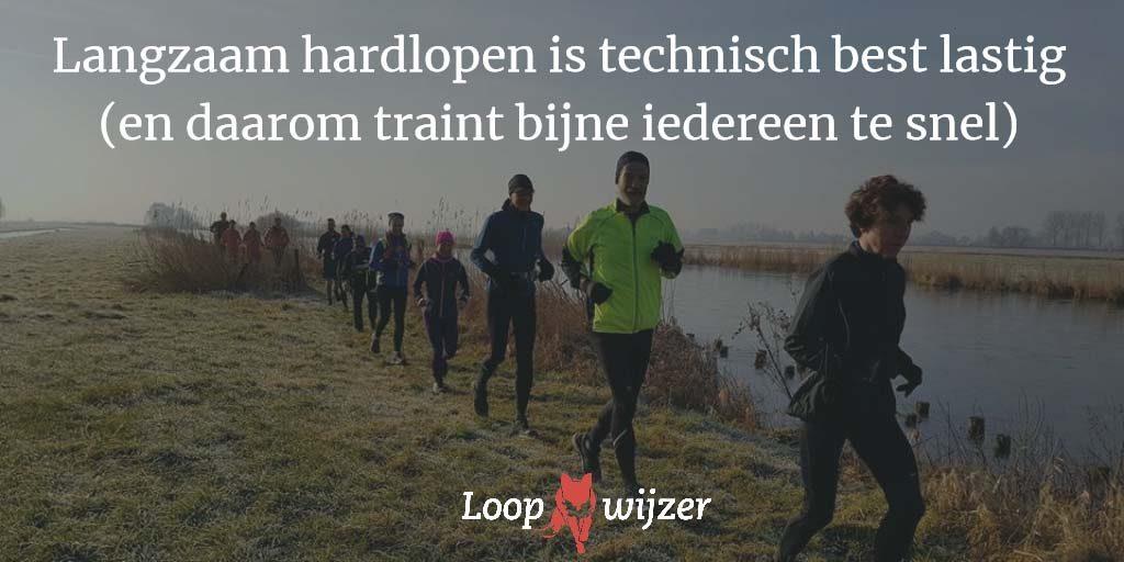 Langzaam hardlopen is technisch best wel lastig